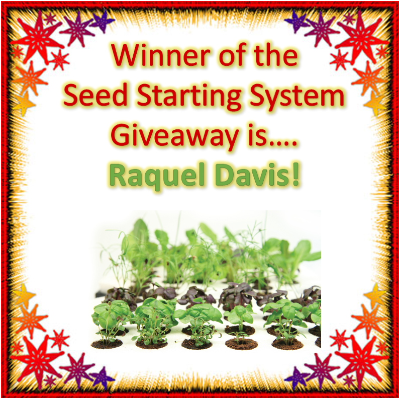 Seed Starting System Giveaway Winner!
